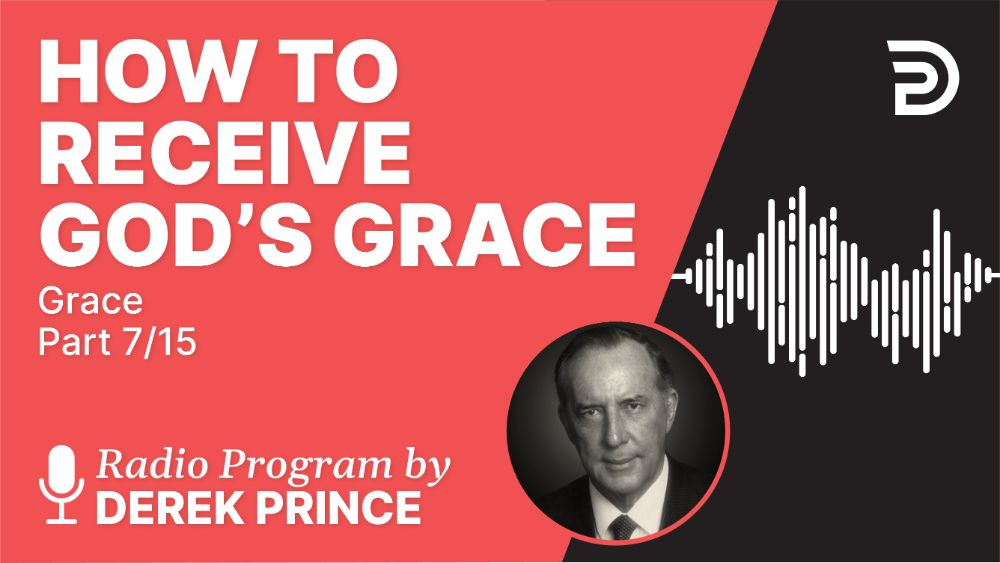 How to Receive God's Grace