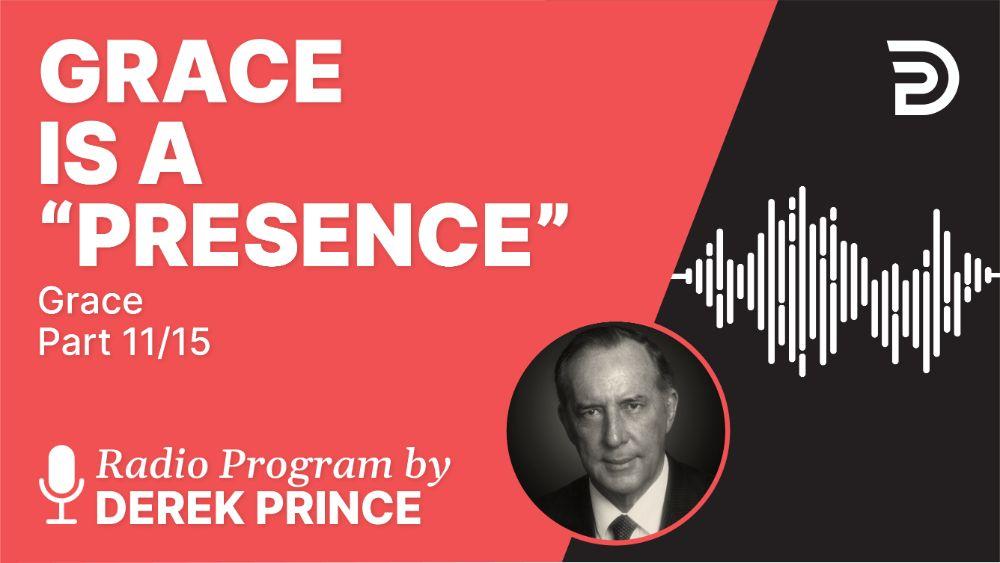 "Grace Is a ""Presence"""
