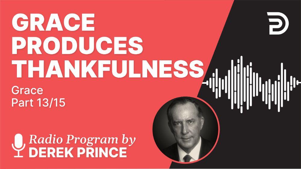 Grace Produces Thankfulness
