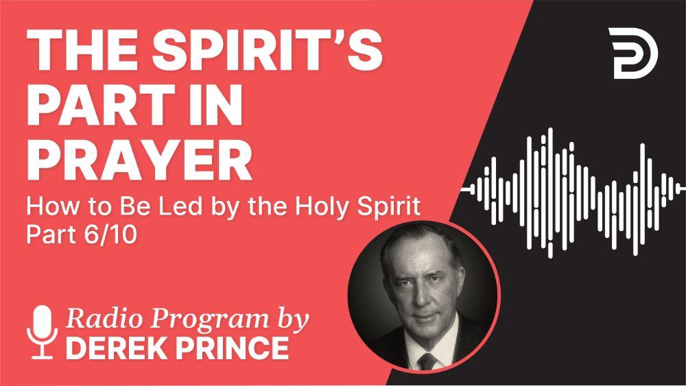 The Spirit's Part in Prayer