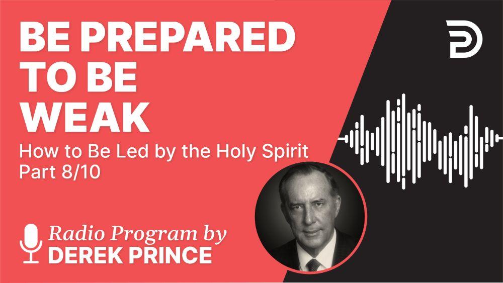Be Prepared to Be Weak