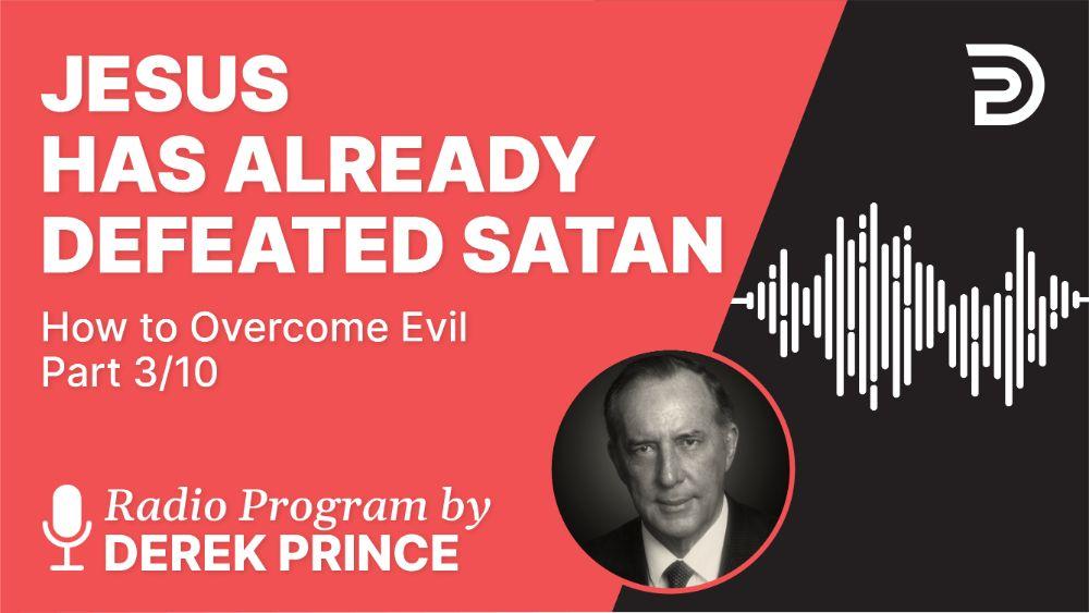 Jesus Has Already Defeated Satan