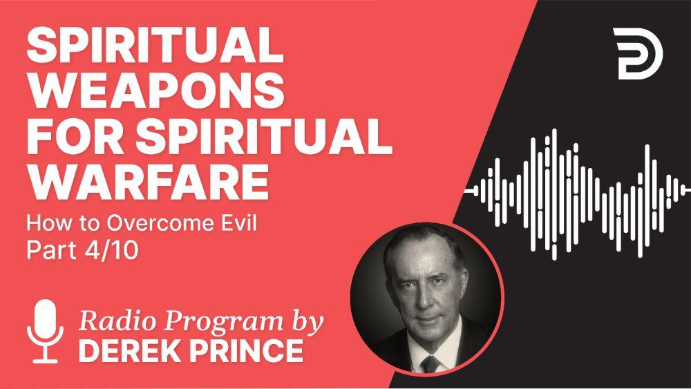 Spiritual Weapons for Spiritual Warfare