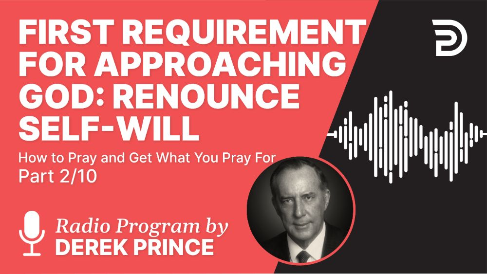 First Requirement for Approaching God: Renounce Self-Will