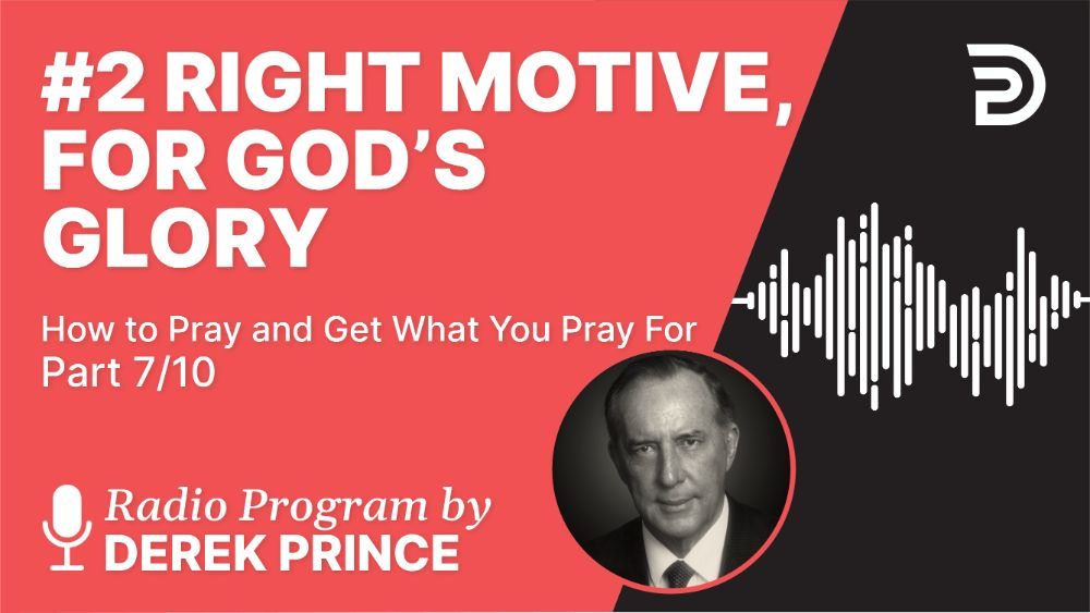 #2 Right Motive, for God's Glory