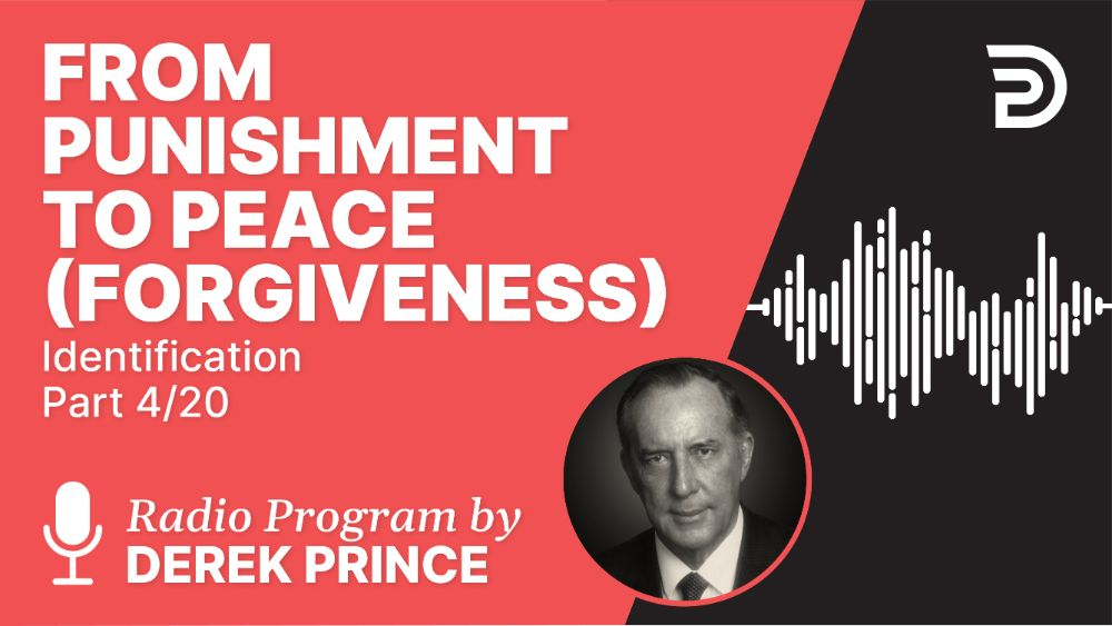 From Punishment to Peace (Forgiveness)