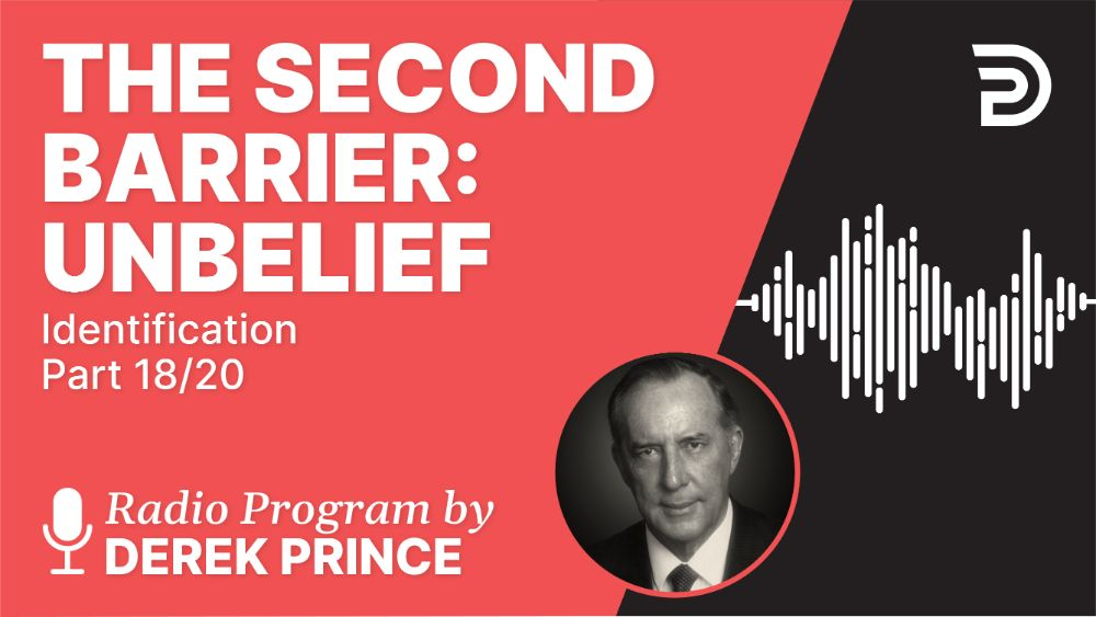 The Second Barrier: Unbelief