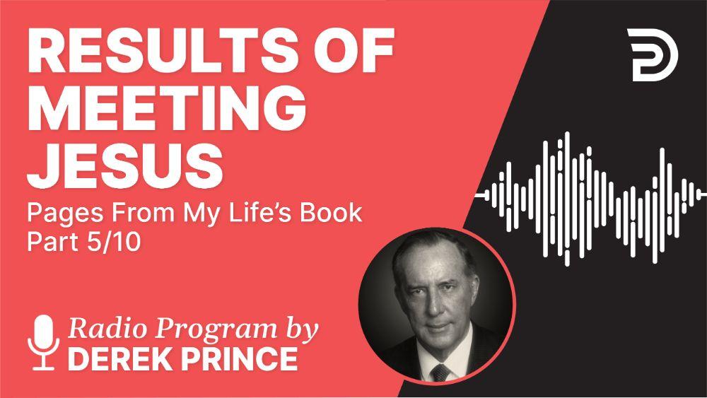 Results of Meeting Jesus