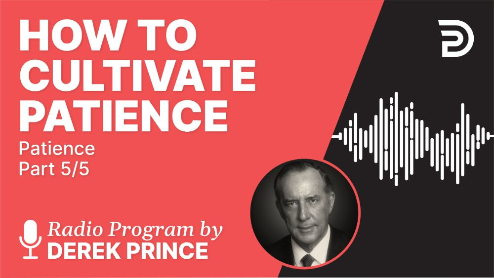How to Cultivate Patience