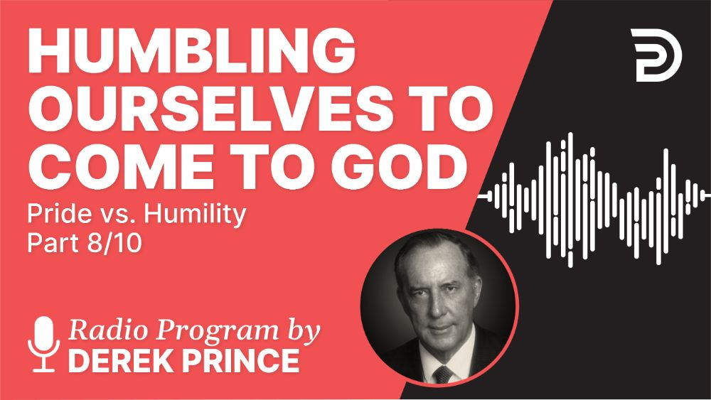 Humbling Ourselves to Come to God