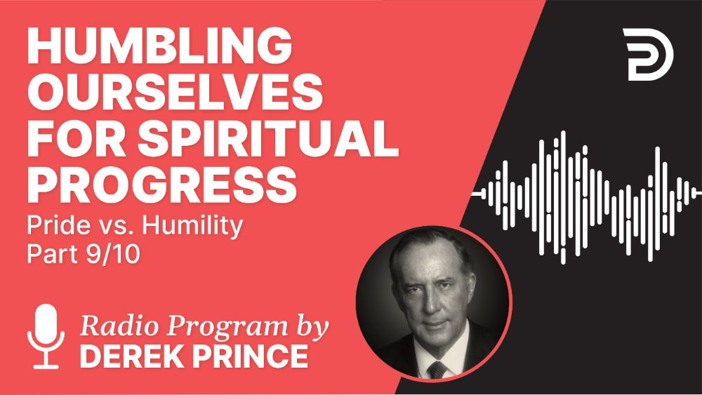 Humbling Ourselves for Spiritual Progress