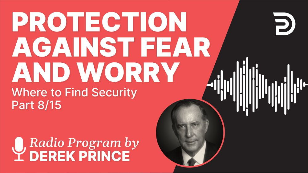 Protection Against Fear and Worry