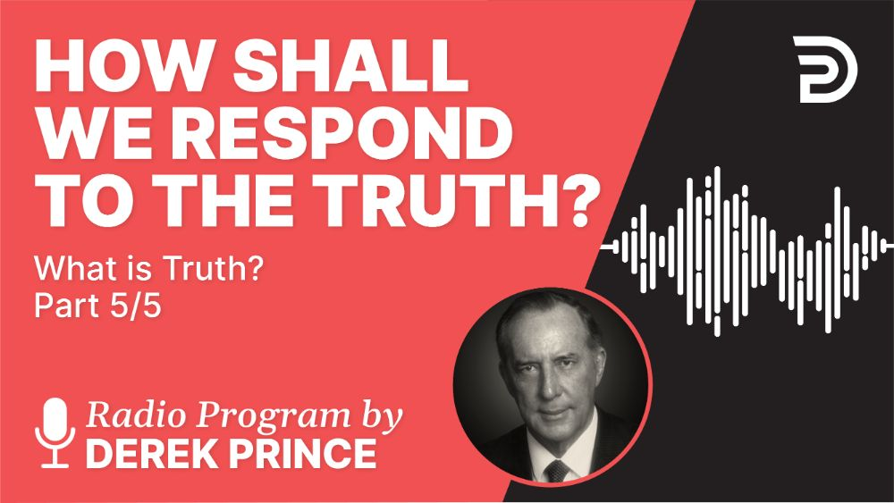 How Shall We Respond to the Truth?