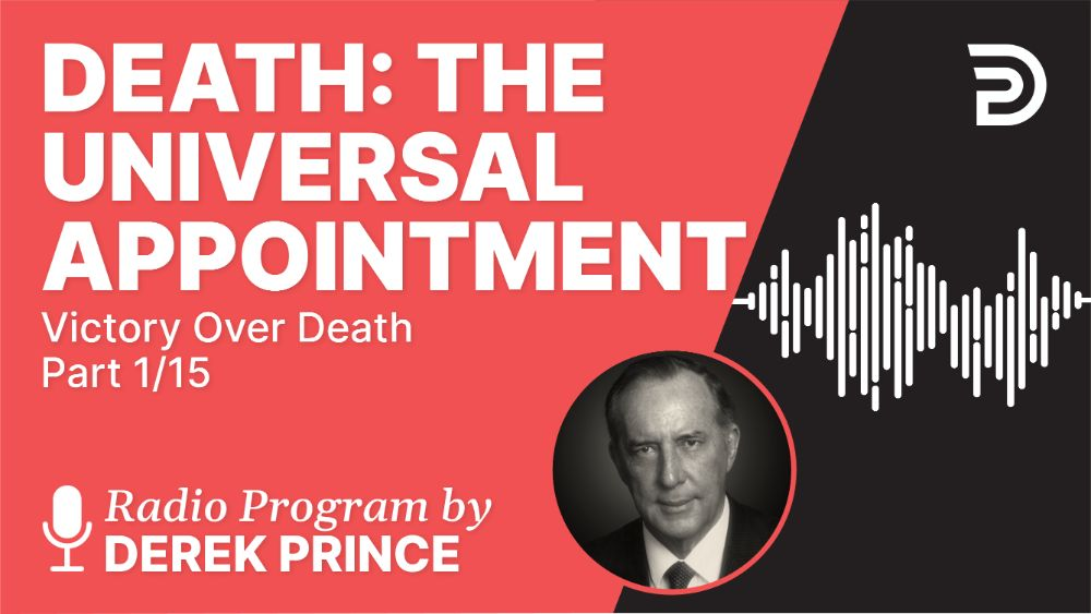 Death: The Universal Appointment