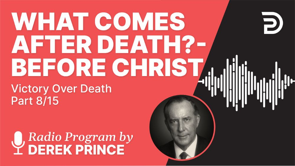 What Comes After Death? (Part 1)
