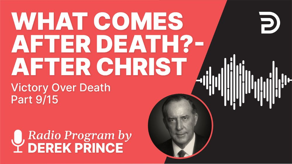 What Comes After Death? (Part 2)