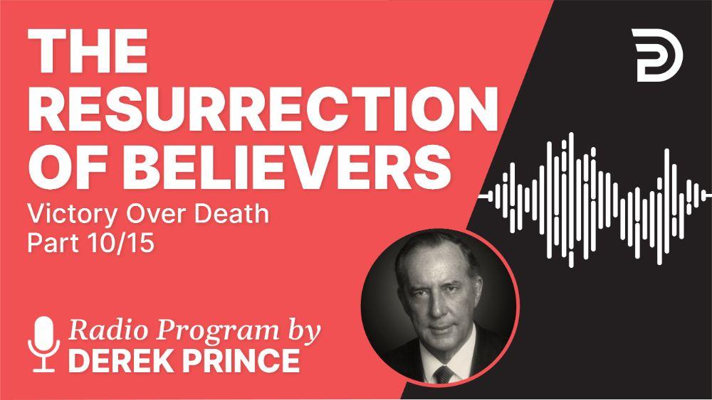 The Resurrection of Believers
