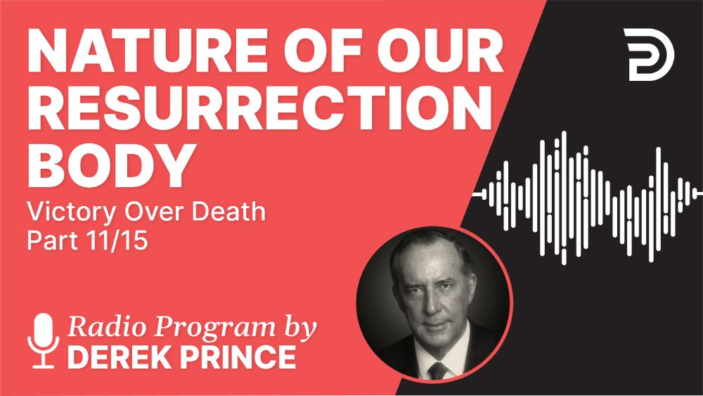 The Nature of Our Resurrection Body