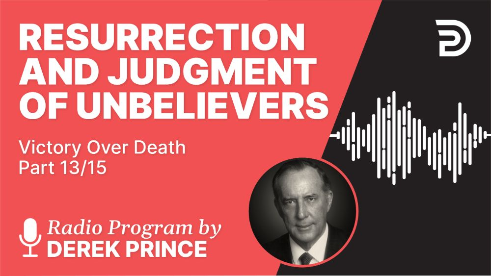 Resurrection and Judgment of Unbelievers