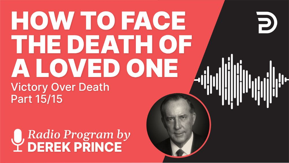 How to Face the Death of a Loved One