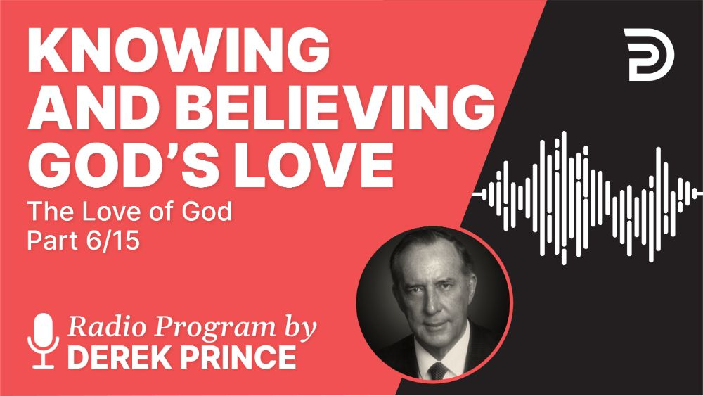 Knowing and Believing God's Love