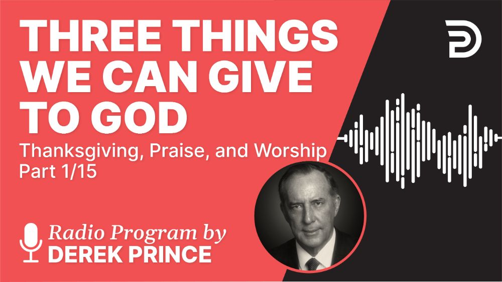 Three Things We Can Give to God
