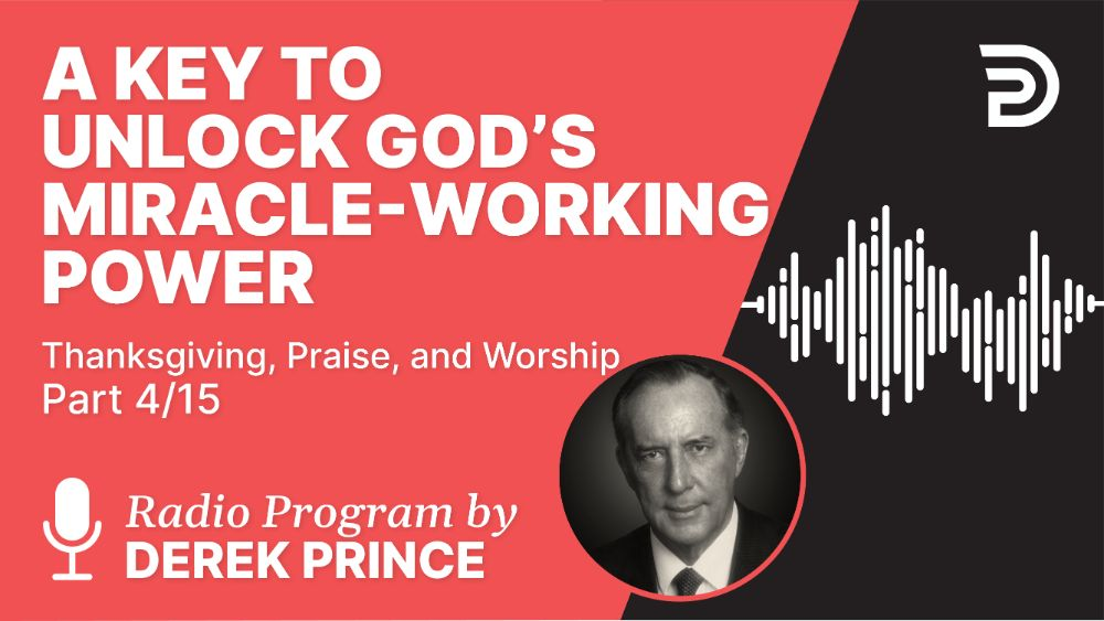 A Key to Unlock God's Miracle-Working Power