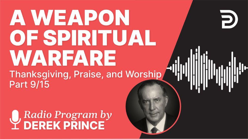 A Weapon of Spiritual Warfare