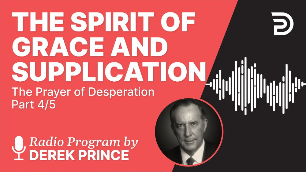 The Spirit of Grace and Supplication