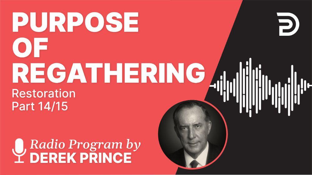 Purpose of Re-gathering
