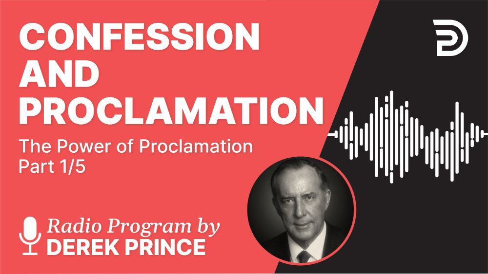 Confession and Proclamation
