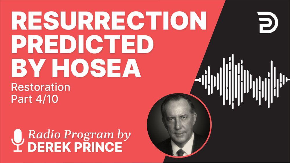 Resurrection Predicted by Hosea