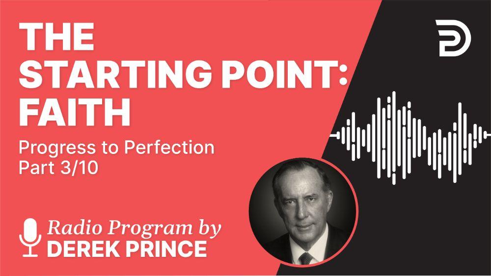 The Starting Point: Faith