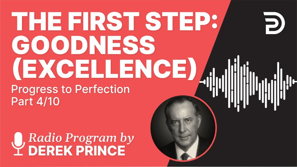 The First Step: Goodness (Excellence)