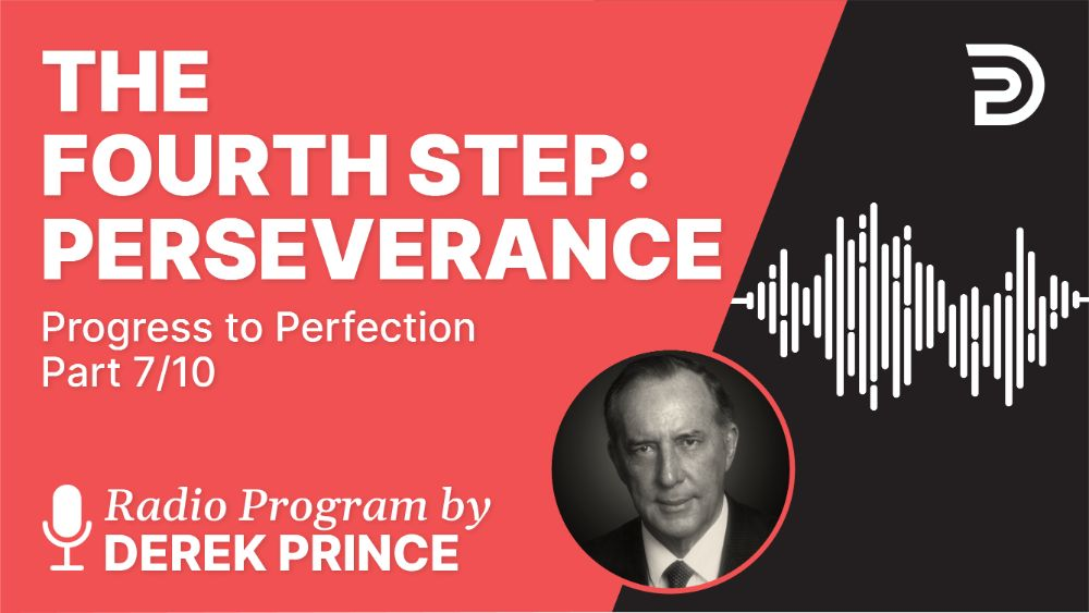 The Fourth Step: Perseverance