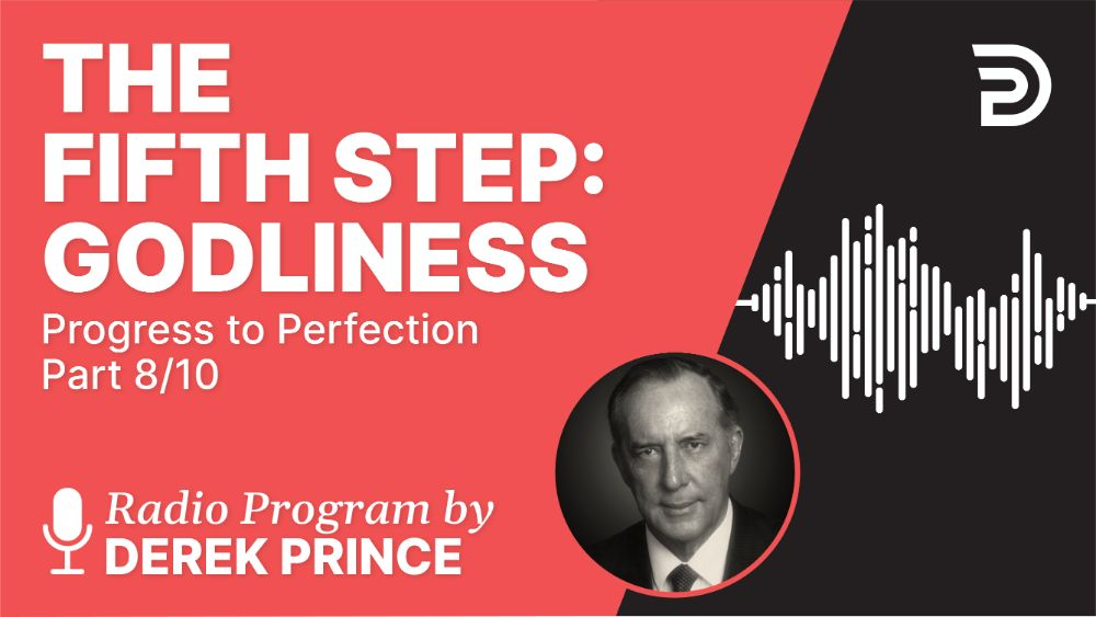The Fifth Step: Godliness