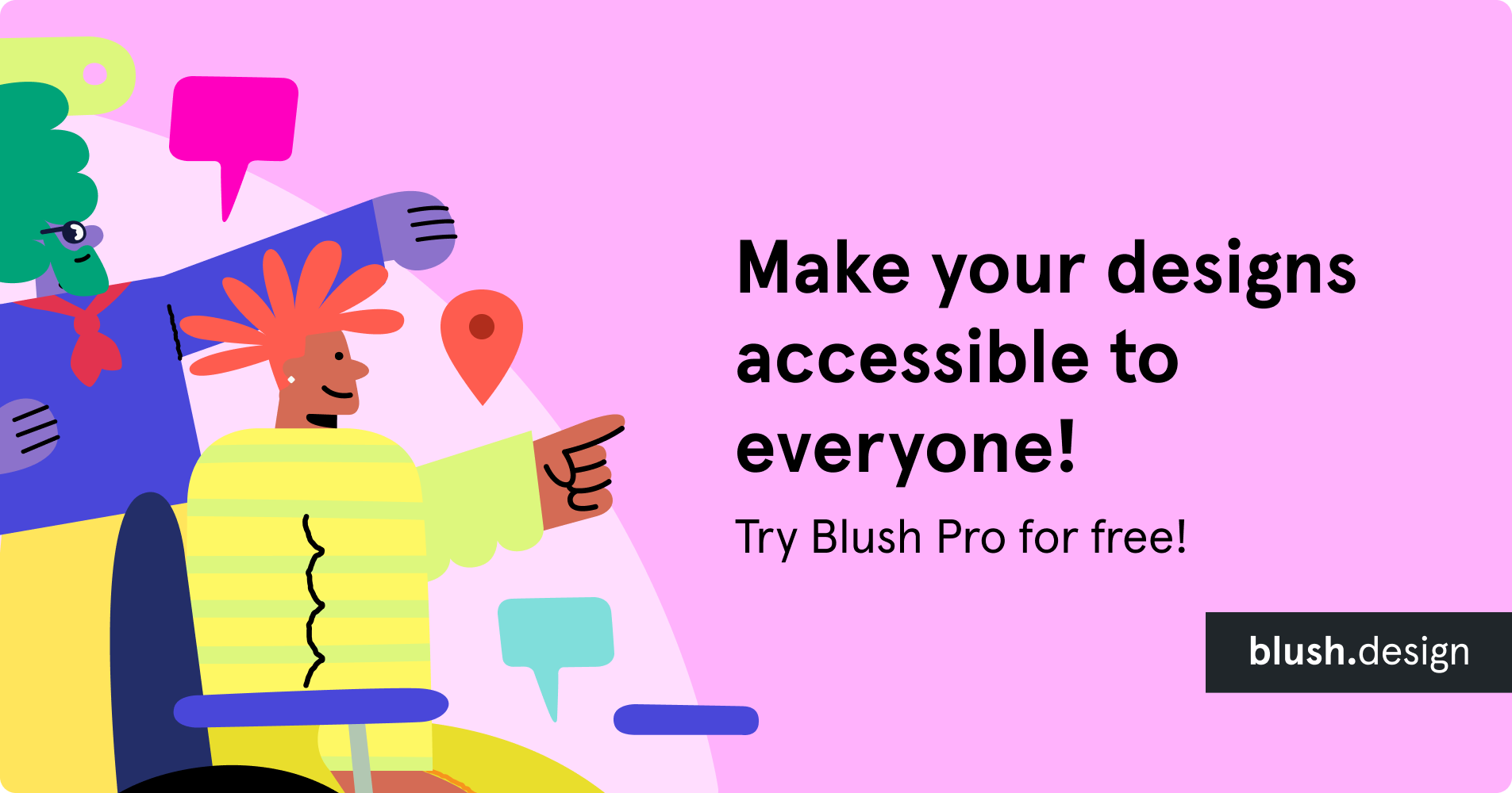 """Hero header banner reading """"Make your designs accessible to everyone!"""" Try Blush Pro for free"""