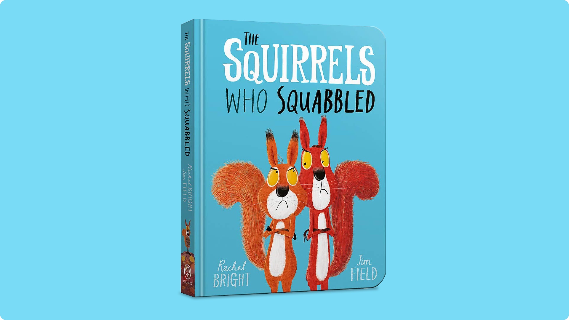 Cover art from The Squirrels Who Squabbled by Rachel Bright and un Field
