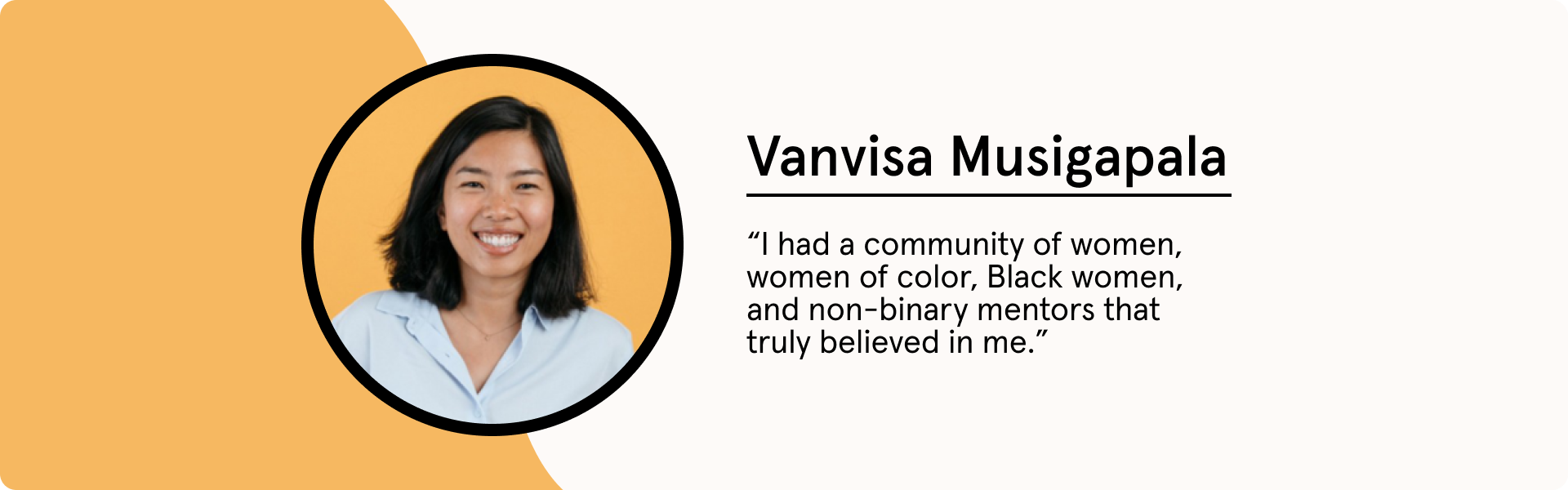 """Vanvisa Musigapala says """"I had a community of women, women of color, Black women, and non-binary mentors that truly believed in me"""""""