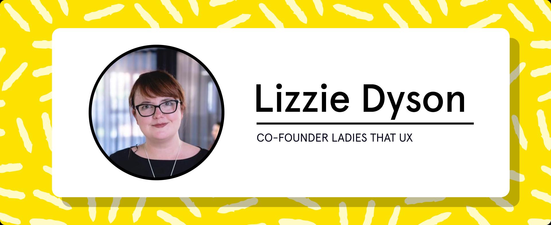 Lizzie Dyson, Co-founder Ladies That Ux