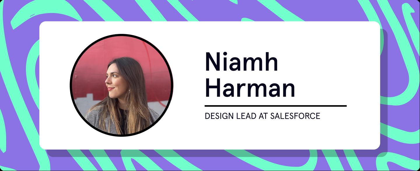 Niamh Harman, Design Lead at salesforce