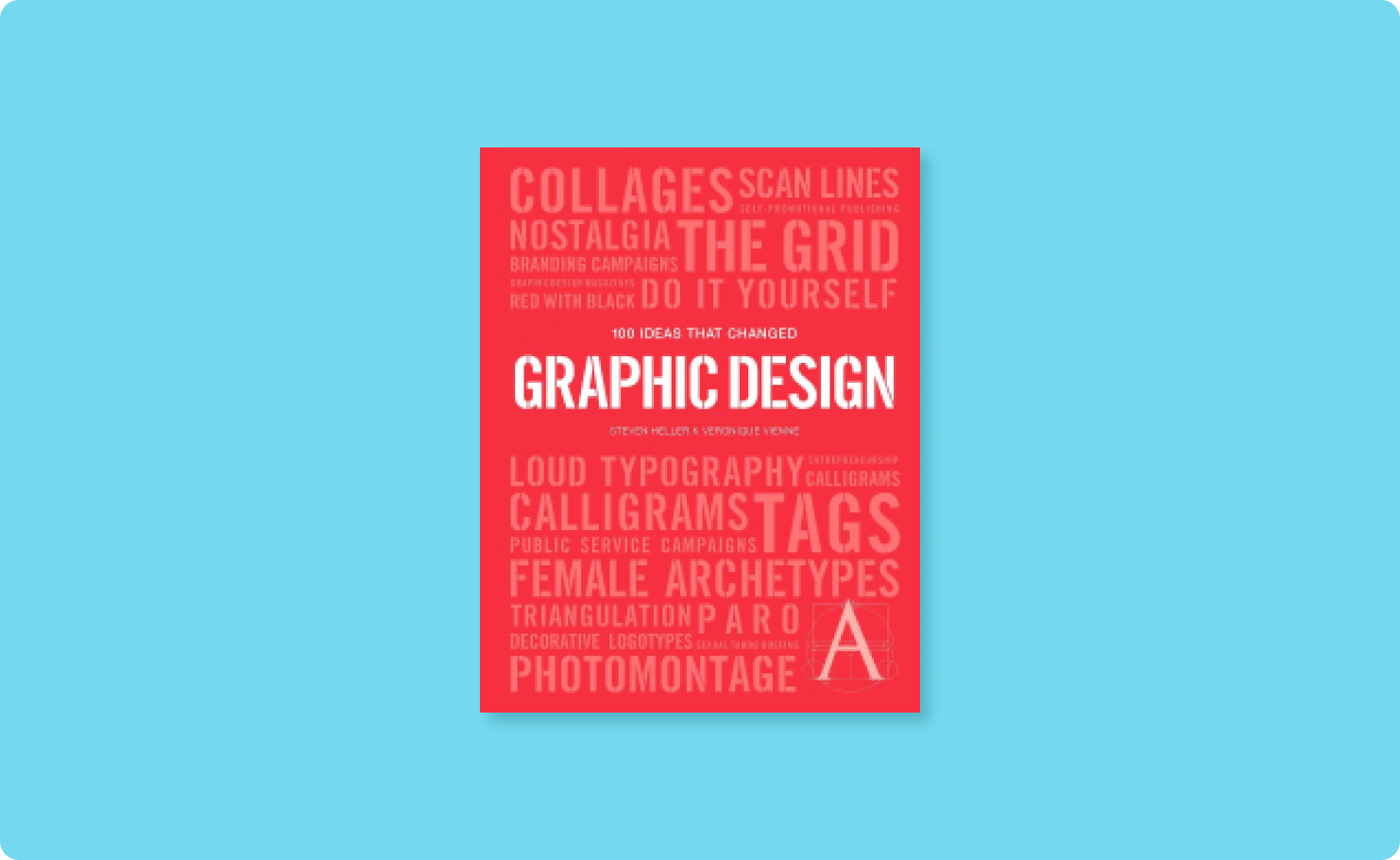 Cover image of the book: 100 Ideas That Changed Graphic Design
