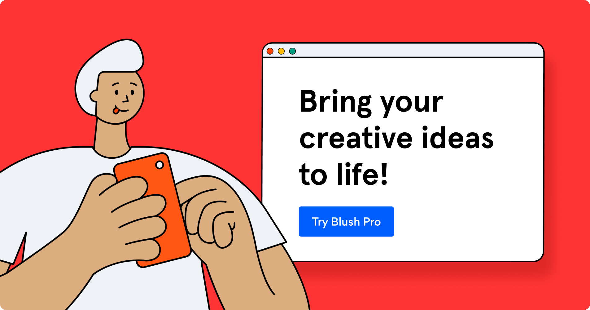 Try Blush Pro for free and brin your creative ideas to life.