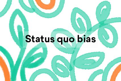 Status quo bias illustration
