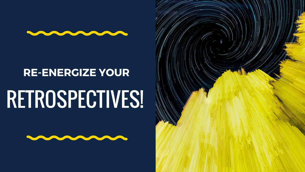 Ten Easy Ways to Make Your Agile Retrospectives Fun Again!