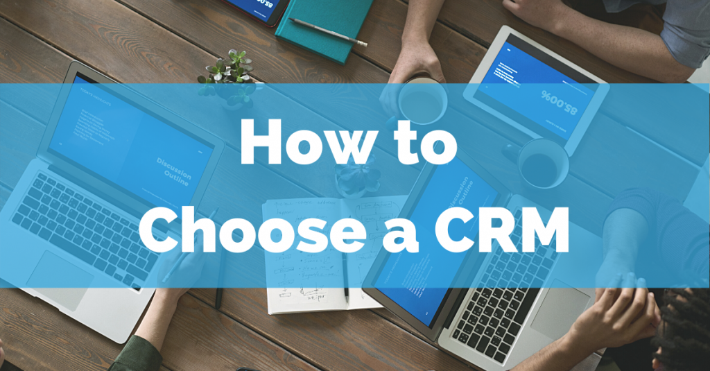 How to choose a CRM