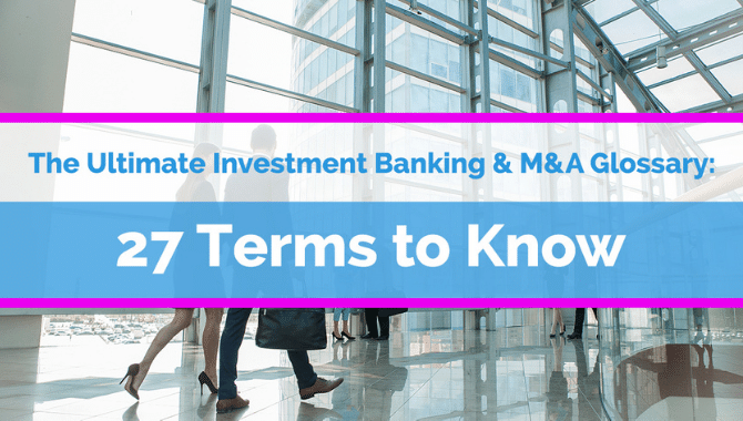 Investment Banking Terms & M&A Glossary: 27 Definitions to Know