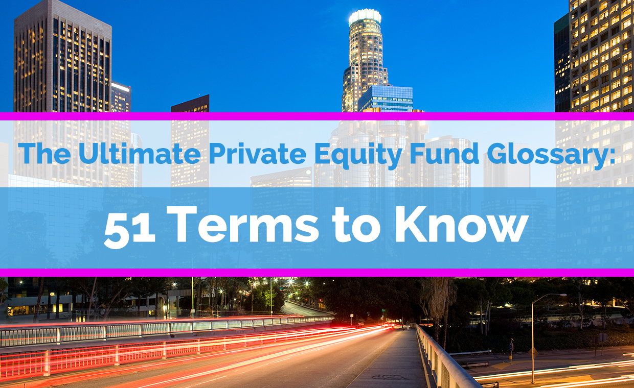 The Private Equity Fund Glossary: 51 Terms to Know