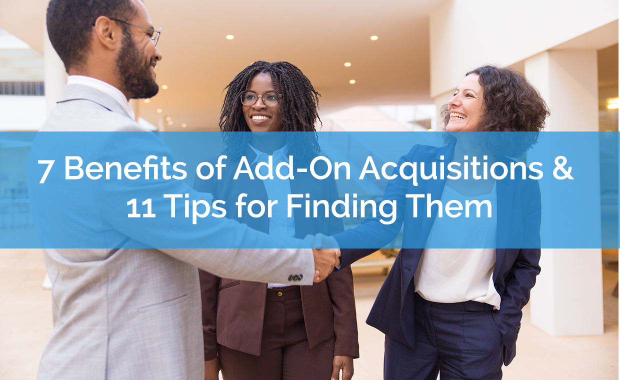 7 Benefits of Add-On Acquisitions & 11 Tips for Finding Them