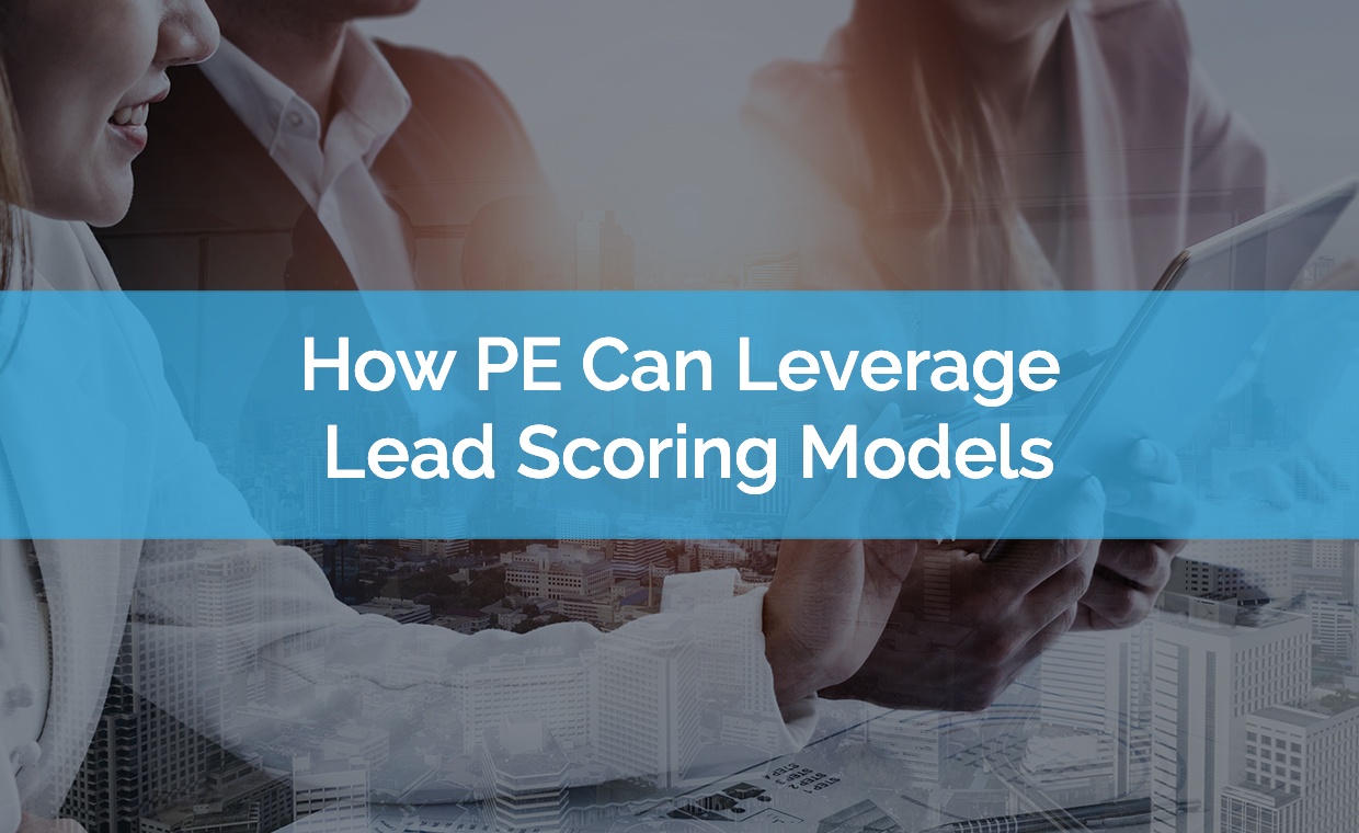 How PE Can Leverage Lead Scoring Models